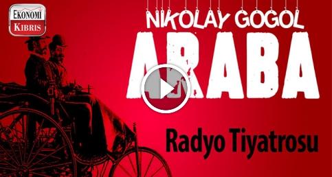 Radyo Tiyatrosunda bugün; Nikolay Gogol - araba