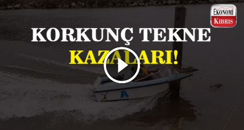 Korkunç tekne kazaları!
